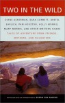 Two in the Wild: Tales of Adventure from Friends, Mothers, and Daughters (Vintage Departures Original) - Susan Fox Rogers