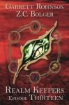 Realm Keepers: Episode Thirteen - Garrett Robinson, Z. C. Bolger