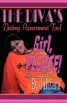 "The Diva's Dating Assessment: Girl, Please! Limited Edition - Nicole ""Jahzara"" Bradley"