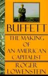 Buffett:: The Making of an American Capitalist - Roger Lowenstein