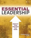 Essential Leadership: Ministry Team Meetings That Work - Kara Powell