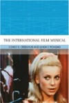 The International Film Musical - Corey K. Creekmur, Linda Y. Mokdad, Aaron Gerow