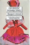 Opowieść podręcznej - Zofia Uhrynowska-Hanasz, Margaret Atwood