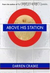 ABOVE HIS STATION - Darren Craske