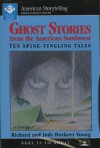 Ghost Stories from the American Southwest - Richard Young, Judy Dockrey Young
