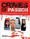Crimes of Passion: The Thin Line Between Love and Hate - Colin Wilson, Damon Wilson