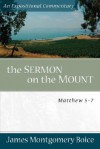Sermon on the Mount, The: Matthew 5-7 (Expositional Commentary) - James Montgomery Boice