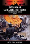 Handbook On German Military Forces - The Illustrated Edition - Volume 1 (Hitler's War Machine) - Bob Carruthers