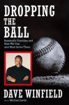 Dropping the Ball: Baseball's Troubles and How We Can and Must Solve Them - Dave Winfield, Michael Levin