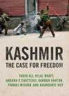 Kashmir: The Case for Freedom - Pankaj Mishra, Arundhati Roy, Tariq Ali, Angana P. Chatterji, Hilal Bhatt