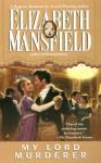 My Lord Murderer - Elizabeth Mansfield