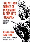 Art and Science of Evaluation in the Arts Therapies: How Do You Know What's Working? - Bernard Feder
