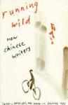 Running Wild: New Chinese Writers - David Der-wei Wang