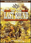 To the Last Round: The South Nottinghamshire Hussars, 1939-1942 - Peter Hart