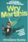 Wry Martinis - Christopher Buckley
