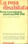 La rosa disabitata. Poesia trascendentale americana 1960-1980 (testo inglese a fronte) - Luigi Ballerini, Richard Milazzo