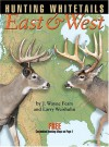 Hunting Whitetails East & West - J. Wayne Fears, Larry Weishuhn