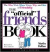 The Official Friends Book: The Who, What, When, Where, Why, and How of Friendship - Martha Bolton