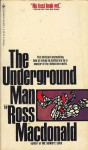 The Underground Man - Ross Macdonald