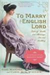 To Marry an English Lord - 'Gail MacColl',  'Carol McD. Wallace',  'Carol McD. Wallace'