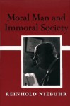 Moral Man and Immoral Society - Reinhold Niebuhr