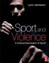 Sport and Violence - Lynn M. Jamieson, Thomas Orr