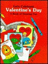 Let's Celebrate Valentines Day: A Book of Things to Draw - Carolyn Loh