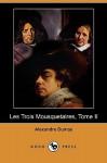 Les Trois Mousquetaires, Tome II - Alexandre Dumas