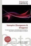 Vampire (Dungeons & Dragons) - Lambert M. Surhone, Mariam T. Tennoe, Susan F. Henssonow