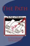 The Path, a literary magazine Volume 1 Issue 2 - Eva Willis, Elizabeth Dunphey, Mary J. Nickum, Margaret T. Wright, Dennis Maloney, Andrea W. Doray, Bobbly Fox, Douglas G. Campbell, Catherine Becker Reynolds, Michael J. Smith
