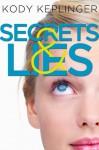 Secrets & Lies: Two Short Stories - Kody Keplinger