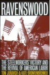Ravenswood: The Steelworkers' Victory and the Revival of American Labor - Tom Juravich, Kate Bronfenbrenner