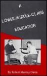 A Lower-Middle-Class Education - Robert Murray Davis