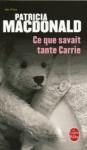 Ce que savait tante Carrie - Patricia MacDonald