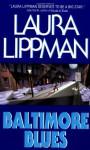 Baltimore Blues - Laura Lippman