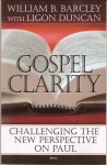 Gospel Clarity - William B. Barcley, J. Ligon Duncan III