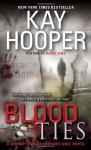 Blood Ties: A Bishop/Special Crimes Unit Novel - Kay Hooper