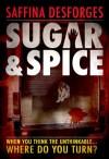 Sugar & Spice - Saffina Desforges