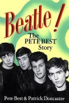 Beatle!: The Pete Best Story - Pete Best, Patrick Doncaster
