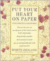 Put Your Heart on Paper: Staying Connected In A Loose-Ends World - Henriette Anne Klauser