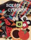 Scrap Crochet: 30 Great Projects - Connie Ellison