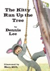 The Kitty Ran Up the Tree - Dennis Lee, Nora Hilb