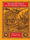 Household Stories by the Brothers Grimm (Dover Children's Classics) - Brothers Grimm, Walter Crane