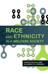 Race and Ethnicity in a Welfare Society: Live in the Moment - Charlotte Williams