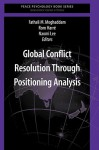 Global Conflict Resolution Through Positioning Analysis - Fathali M. Moghaddam, Rom Harré, Naomi Lee