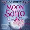 Moon Over Soho - Ben Aaronovitch, Kobna Holdbrook-Smith