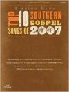 Singing News Top 10 Songs of 2007 Songbook: Difficulty: Easy - Songbook