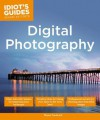 Idiot's Guides: Digital Photography - Bill Gutman, Shawn Frederick