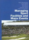 Managing Sport Facilities and Major Events - Hans Westerbeek, Paul Turner, Aaron Smith