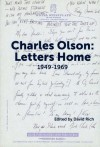 Charles Olson: Letters Home 1949-1969 - David Rich